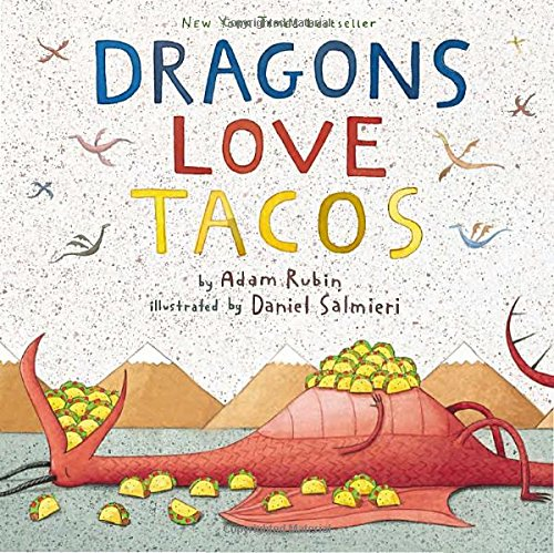 Dragons Love Tacos by Adam Rubin and Danial Salmieri